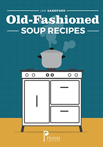 Old-Fashioned Soup Recipes by Jan Sandford