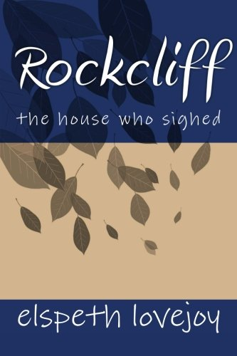 Rockcliff: the house who sighed