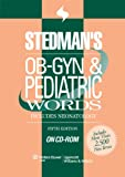 Stedman's OB-GYN and Pediatrics Words, Fifth Edition, on CD-ROM (Starter Kit), , 078177649X