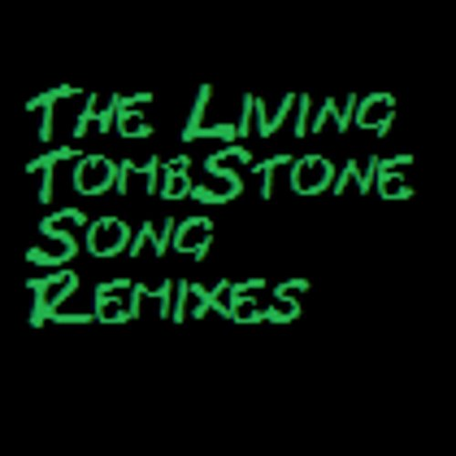The Living Tombstone Remixes