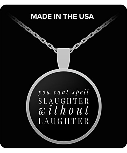 Halloween You Cant Spell Slaughter Without Laughter Gift Necklace -