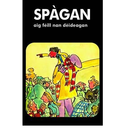 Price comparison product image Spagan Aig Feill Nan Deideagan (Paperback)(Scottish Gaelic) - Common