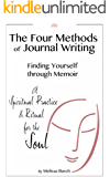 The Four Methods of Journal Writing: Finding Yourself through Memoir (Pathfinder Series Book 1)