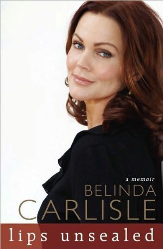 Download Belinda Carlisle'sLips Unsealed: A Memoir [Hardcover](2010) pdf