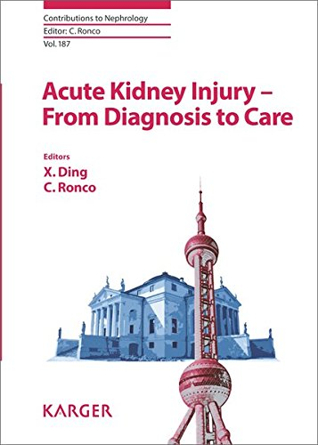 Acute Kidney Injury - From Diagnosis to Care (Contributions to Nephrology, Vol. 187)