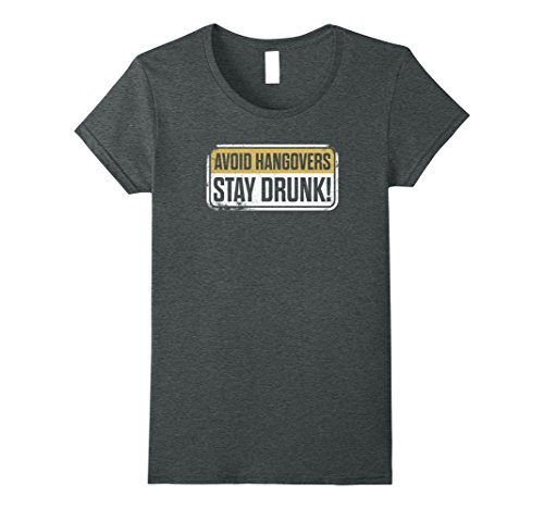 Womens Avoid Hangovers Stay Drunk Funny Drinking Party Beer T-Shirt Small Dark Heather (Halloween Hangover Funny)