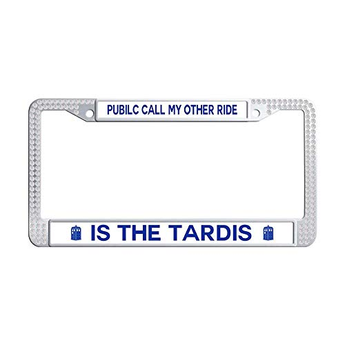 Nuoyizo Pubilc Call My Other Ride is The Tardis White Bling Rhinestones License Plate Frame Personalized Sparkle Crystal Waterproof Stainless Steel Metal License Plate Frame Holder -