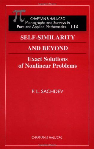 Self-Similarity and Beyond: Exact Solutions of Nonlinear Problems (Monographs and Surveys in Pure and Applied Mathematic