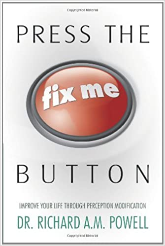 Press the Fix Me Button: Improve Your Life Through