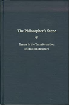 Philosopher's Stone: Essays in the Transformation of Musical Structure (0)