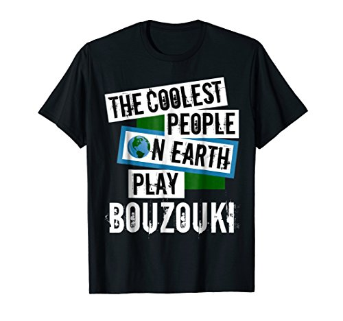 The Coolest People on Earth Play Bouzouki Cool String Instrument T-Shirt