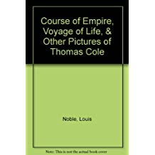 Course of Empire, Voyage of Life, & Other Pictures of Thomas Cole