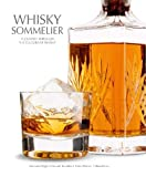 Whisky Sommelier: A Journey Through the Culture of