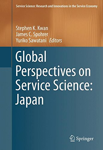 Global Perspectives on Service Science: Japan (Service Science: Research and Innovations in the Service Economy)