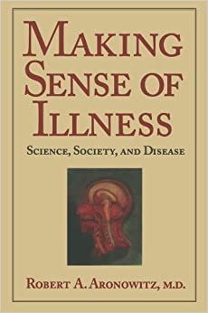 Book Making Sense of Illness: Science, Society and Disease (Cambridge Studies in the History of Medicine) by Robert A. Aronowitz (1999-05-28)