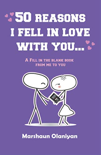 50 Reasons I Fell In Love With You: A Fill In The Blank Book From Me to You