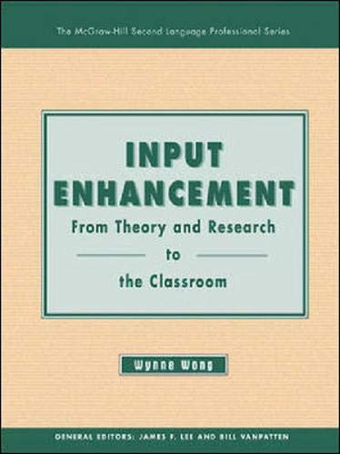 Input Enhancement: From Theory and Research to the Classroom - Text (THE MCGRAW-HILL SECOND LANGUAGE PROFESSIONAL SERIES