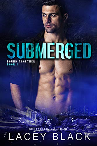Submerged (Bound Together Book 1) (Green Days By The River Chapter 1)