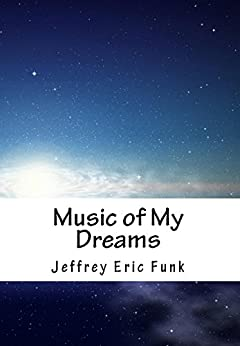 Music of My Dreams: A Lullaby by [Funk, Jeffrey Eric]