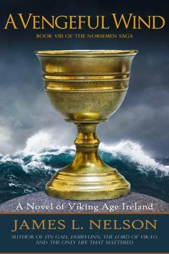A Vengeful Wind: A Novel of Viking Age Ireland (The Norsemen Saga) (Volume 8)
