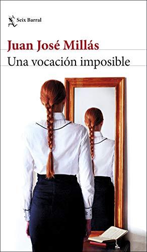 Una vocación imposible: Cuentos completos (Biblioteca Breve) por Juan José Millás