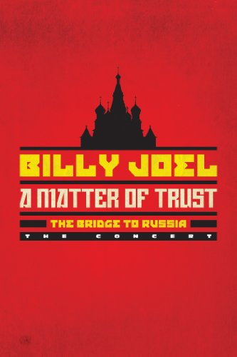 Billy Joel: A Matter of Trust: The Bridge to Russia - The Concert