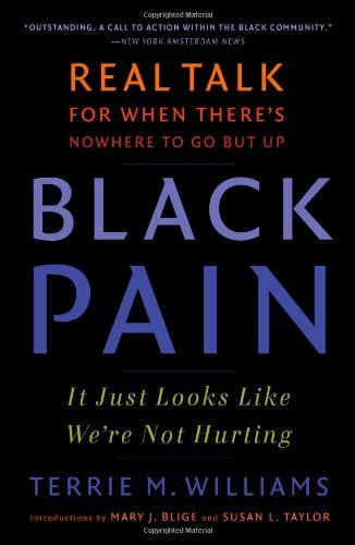 Books : Black Pain: It Just Looks Like We're Not Hurting by Terrie M. Williams (2009-01-06)