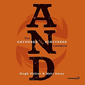 AND: The Gathered and Scattered Church Audiobook