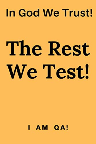 In god we trust. The rest we test!: Lined Journal, 120 Pages, 6 x 9, office gift for software testers,Soft Cover (yellow), Matte Finish