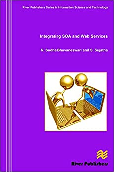 Integrating Soa and Web Services (River Publishers' Series in Information Science and Technology)