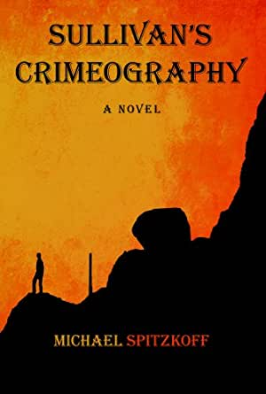 Sullivan's Crimeography - Kindle edition by Michael