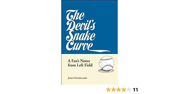 The Devils Snake Curve: A Fans Notes From Left Field ...