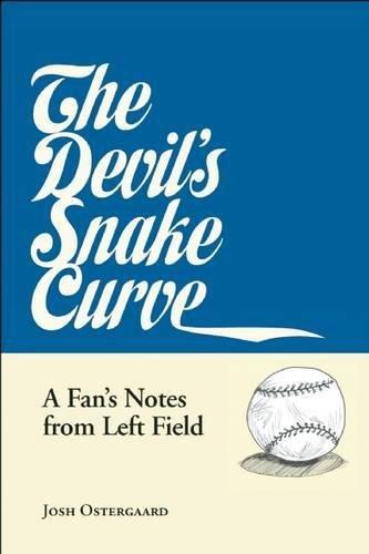 The Devil's Snake Curve: A Fan's Notes From Left Field PDF