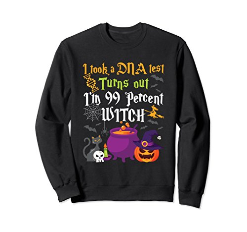 Funny Witch Sweatshirt Halloween DNA Test 99 Percent -