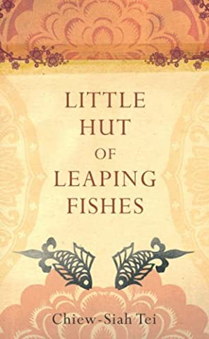 Little Hut of Leaping Fishes by Chiew-Siah Tei (4-Jul-2008) Hardcover - Leaping Fish