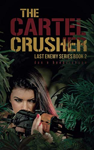 The Cartel Crusher (The Last Enemy Series)