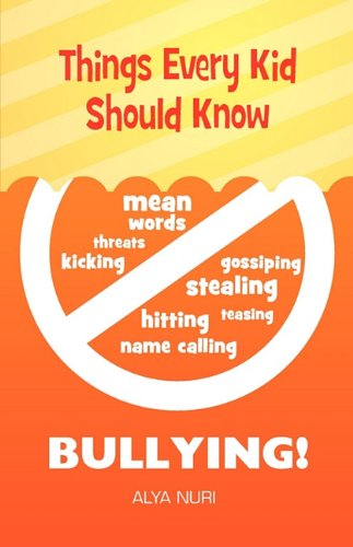 Things Every Kid Should Know - Bullying Alya Nuri