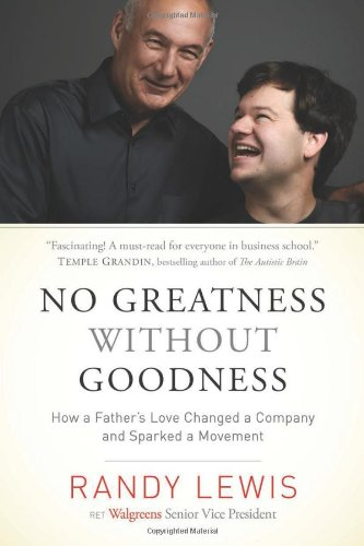 No Greatness without Goodness: How a Father's Love Changed a Company and Sparked a Movement PDF