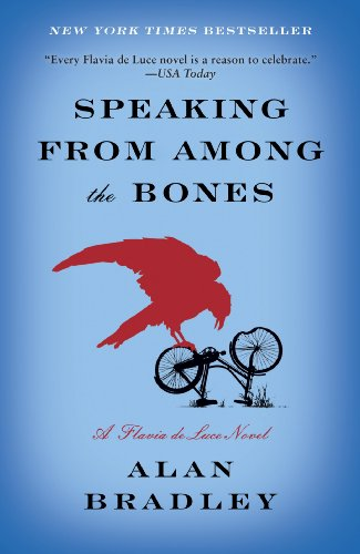 Speaking from Among the Bones: A Flavia de Luce Novel by [Bradley, Alan]