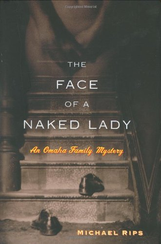 The Face of a Naked Lady: An Omaha Family Mystery
