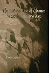 The Radical Use of Chance in 20th Century Art (Faux Titre) by Denis Lejeune (2011-12-08)