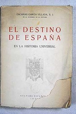 EL DESTINO DE ESPAÑA EN LA HISTORIA UNIVERSAL.: Amazon.es: Garcia ...