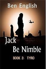 Jack Be Nimble:  Tyro  Book 2 Kindle Edition