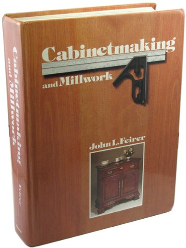 Cabinetmaking and Millwork, Fifth Edition by Glencoe Publishing Company