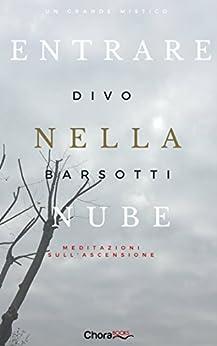 Entrare nella nube meditazioni sull 39 ascensione italian - Divo barsotti meditazioni ...