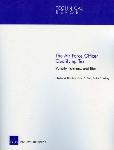 The Air Force Officer Qualifying Test: Validity, Fairness, and Bias (Technical Report) by Hardison, Chaitra M., Sims, Carra S., Wong, Eunice C. (May 21, 2010) Paperback