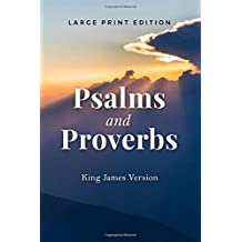 Psalms and Proverbs (Large Print Edition): King James Version (KJV) of the Holy Bible