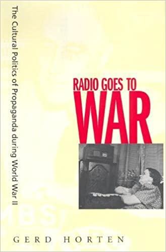 Amazon Com Radio Goes To War The Cultural Politics Of Propaganda