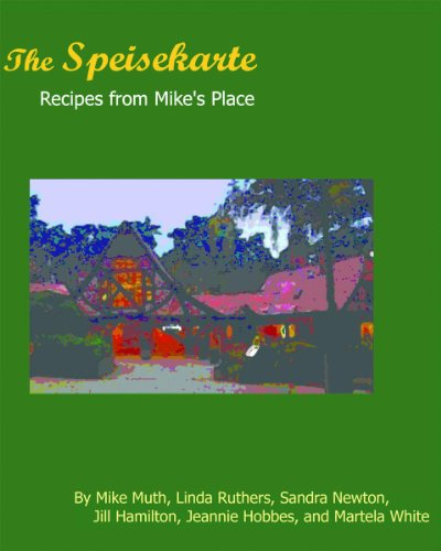 The Speisekarte:  Recipes from Mike's Place by Mike Muth, Linda Ruthers, Sandra Newton, Jill Hamilton, Jeannie Hobbs, Martela White