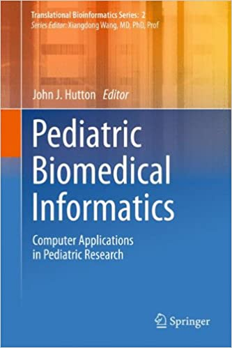 Download Pediatric Biomedical Informatics: Computer Applications in Pediatric Research (Translational Bioinformatics) PDF, azw (Kindle)